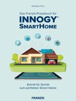 Das Franzis-Praxisbuch für innogy SmartHome: Schritt für Schritt zum perfekten Smart Home