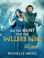 On the Hunt for the Wizard King