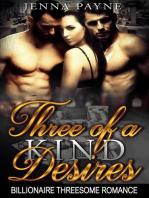 Three of a Kind Desires - Billionaire Threesome Romance