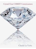 Crystal Clear Christ Consciousness
