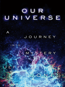 Our Universe: A Journey Into Mystery