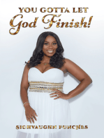 You Gotta Let God Finish!