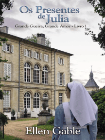 Os Presentes de Julia: Grande Guerra, Grande Amor - Livro 1