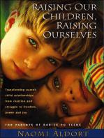 Raising Our Children, Raising Ourselves