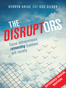 The Disruptors Extended Ebook Edition: Social entrepreneurs reinventing business and society
