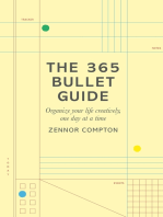 The 365 Bullet Guide: Organize Your Life Creatively, One Day at a Time