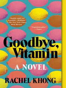 Goodbye, Vitamin: A Novel