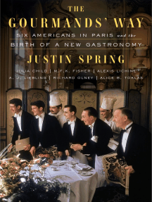 The Gourmands' Way: Six Americans in Paris and the Birth of a New Gastronomy