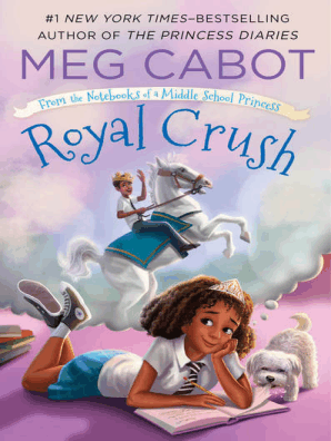 Royal Crush: From the Notebooks of a Middle School Princess by Meg Cabot -  Book - Read Online