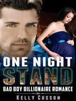 One Night Stand - Bad Boy Billionaire Romance