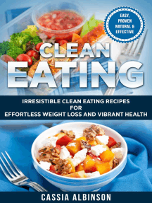 Clean Eating: Irresistible Clean Eating Recipes for Effortless Weight Loss and Vibrant Health