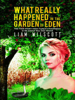 What Really Happened in the Garden of Eden-The True Story from Satan's Viewpoint If He Could Tell the Truth