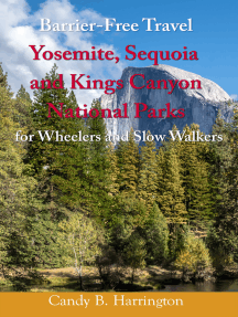 Barrier-Free Travel: Yosemite, Sequoia and Kings Canyon National Parks for Wheelers and Slow Walkers