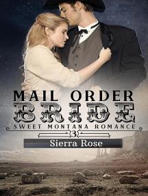 Mail Order Bride: My Montana Romance, #3
