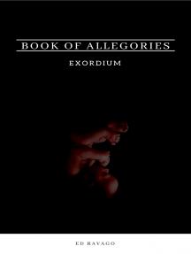 Book of Allegories: Exordium
