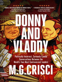 Donny and Vladdy: Politically-Incorrect, Curiously Candid Conversations Between the World's Two Most Controversial Leaders