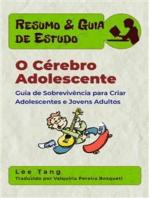 Resumo & Guia De Estudo – O Cérebro Adolescente