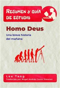 Lea Resumen Y Guía De Estudio - Homo Deus: Una Breve