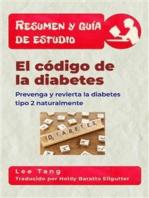 Resumen Y Guía De Estudio - El Código De La Diabetes