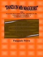 """""""Danza in MIb maggiore"""". Versione per flauto traverso in DO, tromba in SIb, violino, pianoforte e tamburello basco (con partitura e parti per i vari strumenti)"""