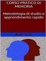 Corso pratico di memoria - metodologie di studio e apprendimento rapido