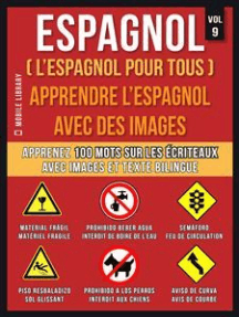 Espagnol ( L'Espagnol Pour Tous ) - Apprendre l'espagnol avec des images (Vol 9): Apprenez 100 mots sur Les Écriteaux avec images et texte bilingue