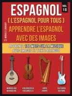 Espagnol ( L'Espagnol Pour Tous ) - Apprendre l'espagnol avec des images (Vol 10)