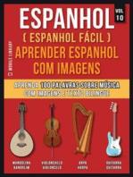 Espanhol ( Espanhol Fácil ) Aprender Espanhol Com Imagens (Vol 10)