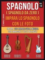 Spagnolo ( Spagnolo da zero ) Impara lo spagnolo con le foto (Vol 10)