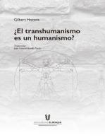 ¿El transhumanismo es un humanismo?