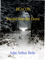 Beacon, Escape from the Dome