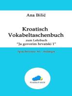 """Kroatisch Vokabeltaschenbuch zum Lehrbuch """"Ja govorim hrvatski 1"""""""