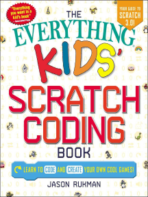 The Everything Kids' Scratch Coding Book: Learn to Code and Create Your Own Cool Games!