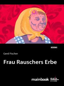 Frau Rauschers Erbe: Kommissar Rauscher 10: Kriminalroman