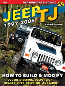 Jeep TJ 1997-2006: How to Build & Modify