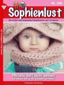 Sophienlust 268 – Familienroman: Mirjana darf nicht weinen