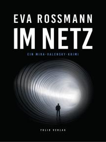 Im Netz: Ein Mira-Valensky-Krimi