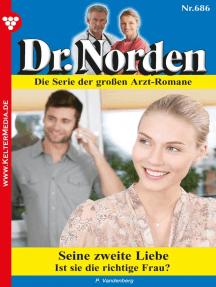 Dr. Norden 686 – Arztroman: Seine zweite Liebe
