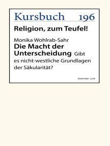 Die Macht der Unterscheidung: Gibt es nicht-westliche Grundlagen der Säkularität?