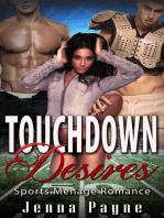 Touchdown Desires - Sports Menage Romance