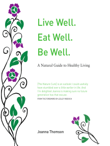 Live Well. Eat Well. Be Well. : A Natural Therapeutics Guide