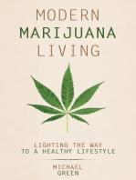 Modern Marijuana Living: Lighting the Way to a Healthy Lifestyle