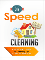 DIY Speed Cleaning - A Jump Start Guide To Cleaning Up Your House FAST!