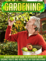 Gardening: A Quick And Easy Guide To Efficiently Grow Organic Fruits And Vegetables In Your Backyard!
