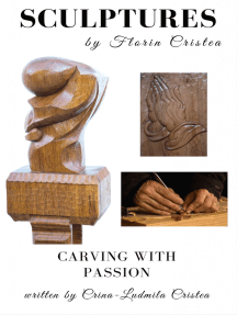 Sculptures by Florin Cristea: Carving with Passion