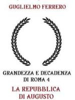 Grandezza e decadenza di Roma 4 La repubblica di Augusto