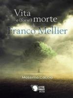 Vita (forse) morte di Franco Mellier