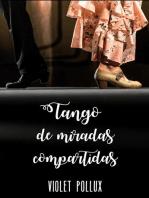 Tango de miradas compartidas