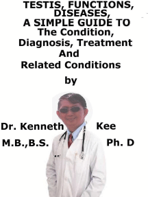 Testis, Function, Diseases, A Simple Guide To The Condition, Diagnosis, Treatment And Related Conditions