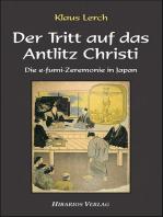 Der Tritt auf das Antlitz Christi